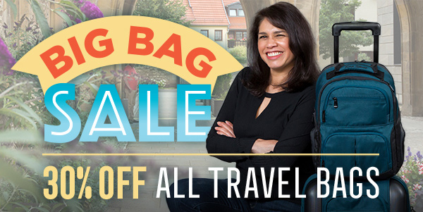 Big Bag Sale! Save 30% on all travel bags